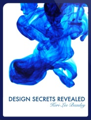 Design Secrets Revealed - by Keri-Lee Beasley